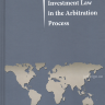 International Investment Law in the Arbitration Process